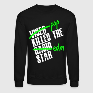 Pop Killed The EDM Star - EDM - Crewneck Sweatshirt