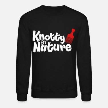 Natural Hair knotty by nature Long Sleeve Shirts - Crewneck Sweatshirt