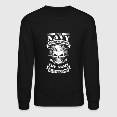 Navy - Navy - the navy was created because the a - Crewneck Sweatshirt