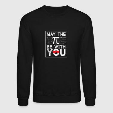 (Gift)May the π be with you - Crewneck Sweatshirt