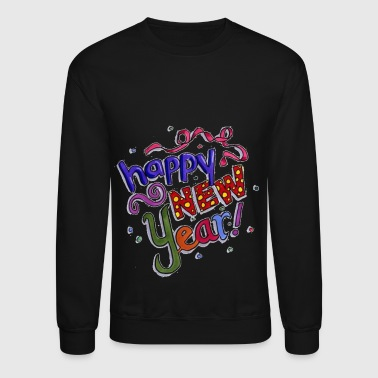 Happy New Year Happy New Year - Crewneck Sweatshirt