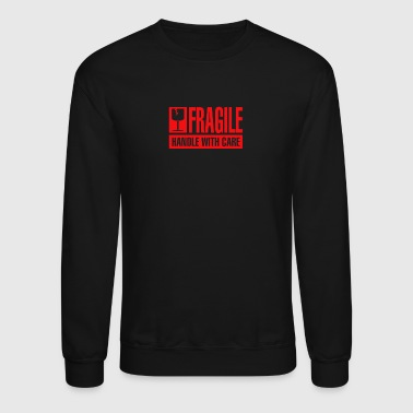 Fragile Handle with Care - Crewneck Sweatshirt
