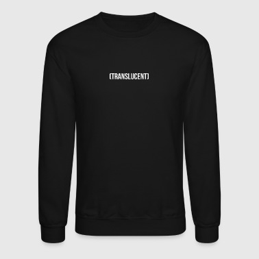 Translucent Crew Neck - Crewneck Sweatshirt