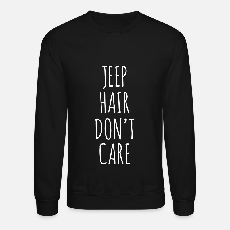 Jeep Hoodies & Sweatshirts - Jeep Hair Don't Care - Unisex Crewneck Sweatshirt black