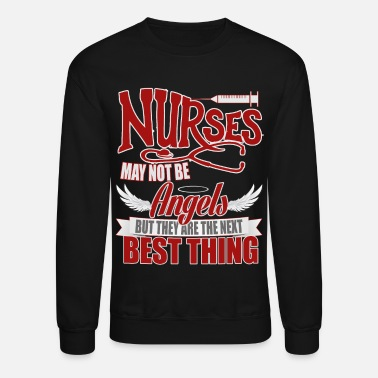Cheap Nurses Are The Next Best Thing T Shirt - Crewneck Sweatshirt
