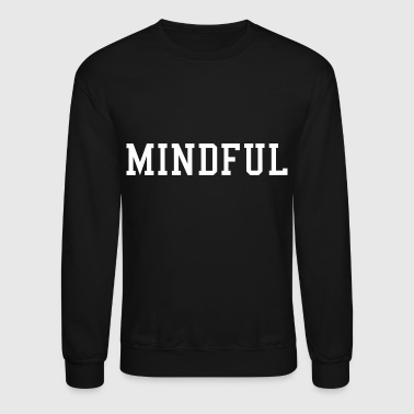 Be Present - Crewneck Sweatshirt