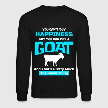 You Can't Buy Happiness But You Can Buy A Goat, Goat Gift, Goat Lover, Goat Lady - Crewneck Sweatshirt