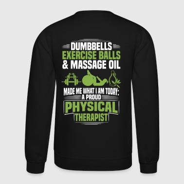 Physical Therapist / Physical Therapy - Proud - Crewneck Sweatshirt