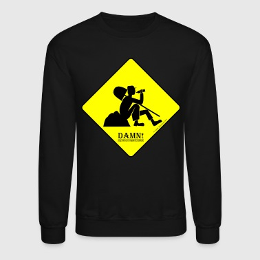Concrete DAMN! I wanted to wake up rich! - Crewneck Sweatshirt