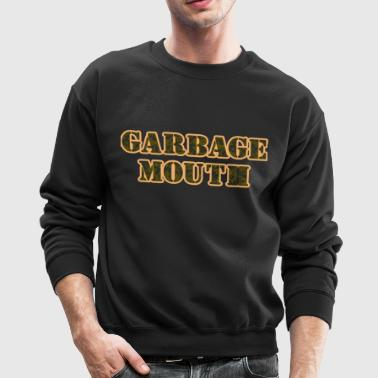 Garbage mouth - Crewneck Sweatshirt