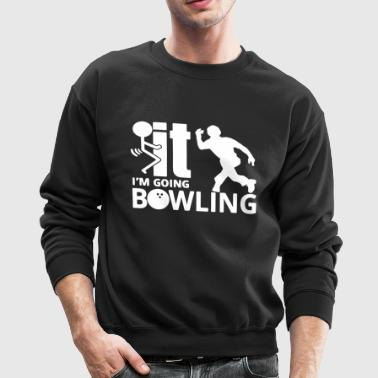 I'm Going Bowling Shirts - Crewneck Sweatshirt