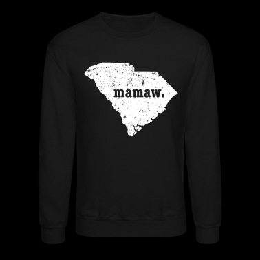 Best Mamaw South Carolina Grandmother - Crewneck Sweatshirt