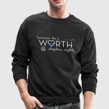 He's Worth Sleepless Nights Police Officer Thin Blue Line - Crewneck Sweatshirt