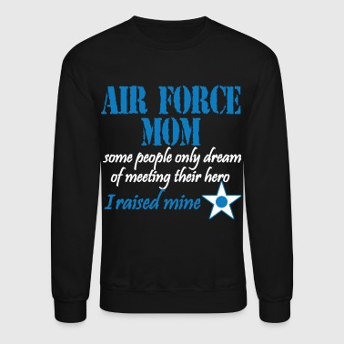 Air Force Mom T Shirt - Crewneck Sweatshirt