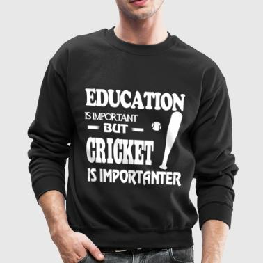 The Cricket Is Importanter T Shirt - Crewneck Sweatshirt