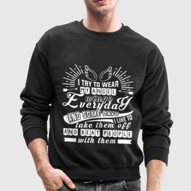 I Try To Wear My Angel Wings T Shirt - Crewneck Sweatshirt