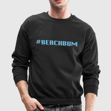 #BeachBum - Crewneck Sweatshirt