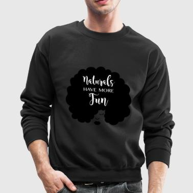 Naturals Have More Fun, Natural Hair Design - Crewneck Sweatshirt