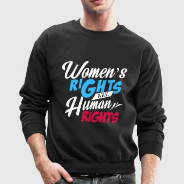 WOMEN S RIGHTS ARE HUMAN RIGHTS - Crewneck Sweatshirt