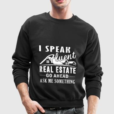 Speak Fluent Real Estate Shirt - Crewneck Sweatshirt