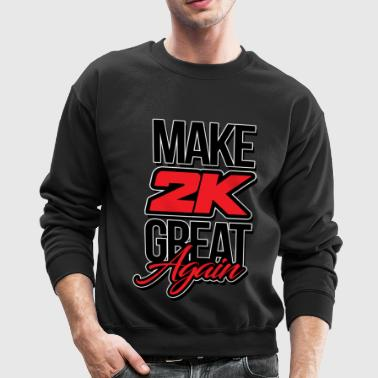 Make 2k Great Again - Crewneck Sweatshirt