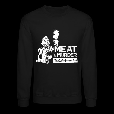 Meat is Murder Tasty Tasty Murder - Crewneck Sweatshirt