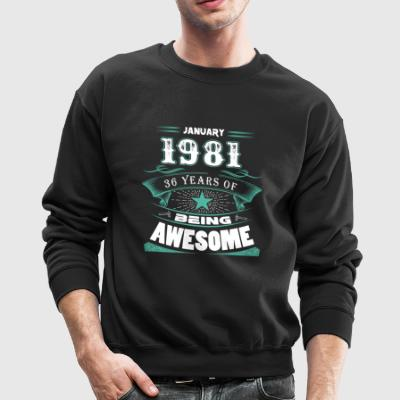 January 1981 - 36 years of being awesome (v.2017) - Crewneck Sweatshirt