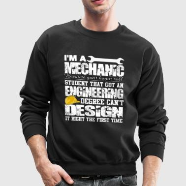 I'm A Mechanic Because Your Honor Roll T Shirt - Crewneck Sweatshirt