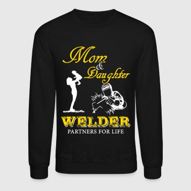 Mom And Daughter Welder T-Shirts - Crewneck Sweatshirt