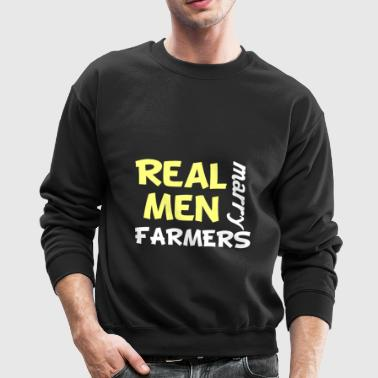 Real Men Marry Farmers Funny Farming Humor - Crewneck Sweatshirt
