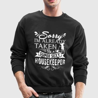 HOUSEKEEPER SUPER SEXY SHIRT - Crewneck Sweatshirt