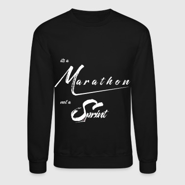 It's a Marathon not a Sprint - Crewneck Sweatshirt
