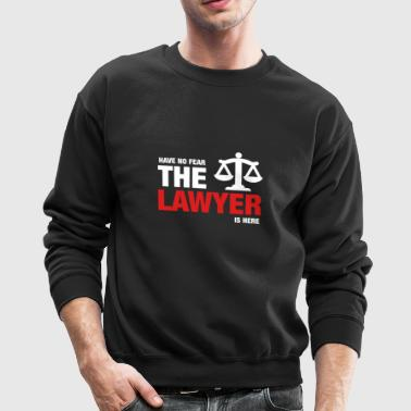 Have No Fear The Lawyer Is Here - Crewneck Sweatshirt