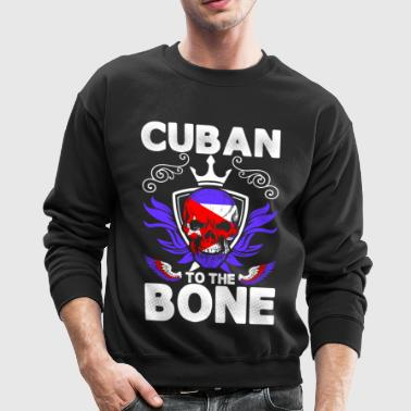 Cuban To The Bone - Crewneck Sweatshirt