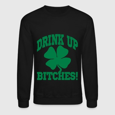DRINK UP BITHES! - Crewneck Sweatshirt