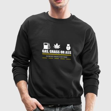gas grass or ass - Crewneck Sweatshirt