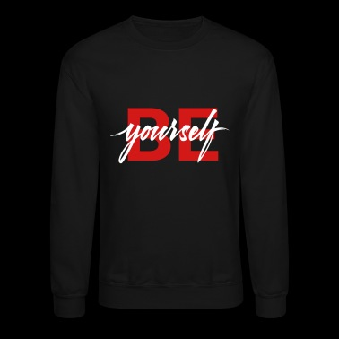 Be Yourself - Crewneck Sweatshirt