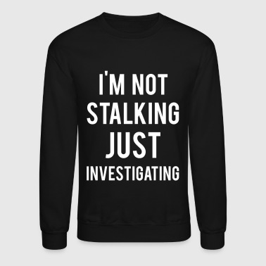 Investigating - Crewneck Sweatshirt
