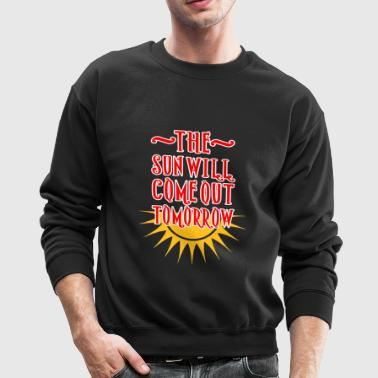 ANNIE - THE SUN WILL COME OUT TOMORROW - Crewneck Sweatshirt