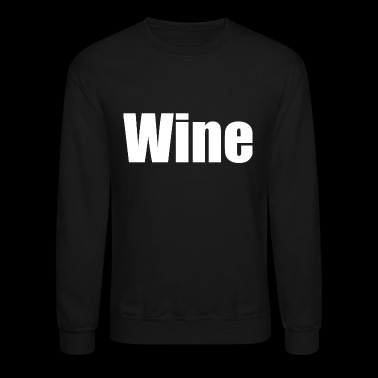 wine - Crewneck Sweatshirt