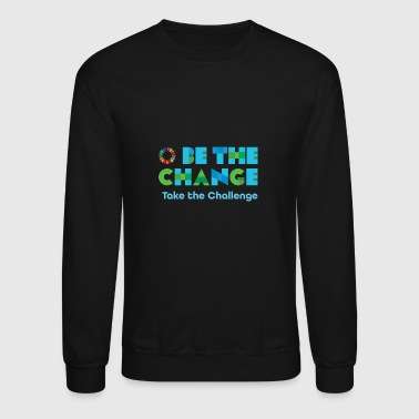 Be the Change - Crewneck Sweatshirt