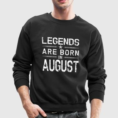 Legends Born In August | August Birthday - Crewneck Sweatshirt