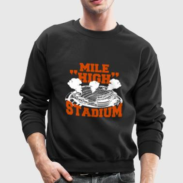 Mile high stadium - Mile HIGH Stadium - Crewneck Sweatshirt