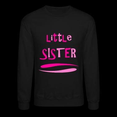 Sister - Little Sister - Crewneck Sweatshirt