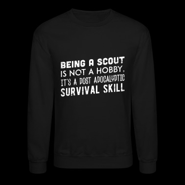 Scout - Being a scout is not a hobby - Crewneck Sweatshirt