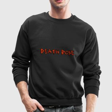 Death Dose - Crewneck Sweatshirt
