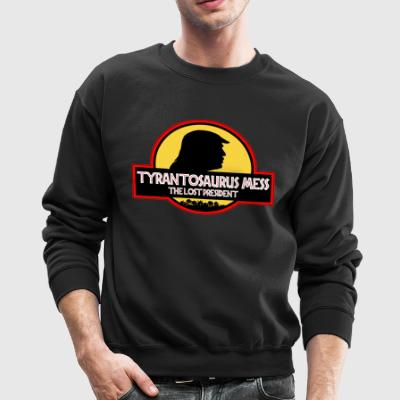 Tyranosaurus Mess - The Lost President - Crewneck Sweatshirt