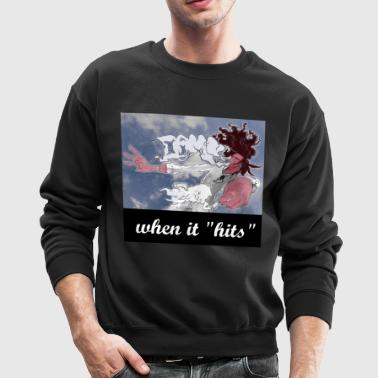 When it Hits - Crewneck Sweatshirt
