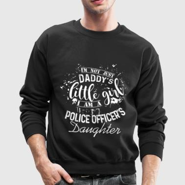 I Am A Police Officer's Daughter T Shirt - Crewneck Sweatshirt
