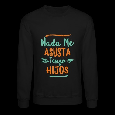 Nothing Scares Me I Have Sons Fathers Day - Crewneck Sweatshirt